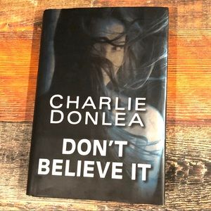 Hardcover Book Don't Believe It by Charlie Donlea